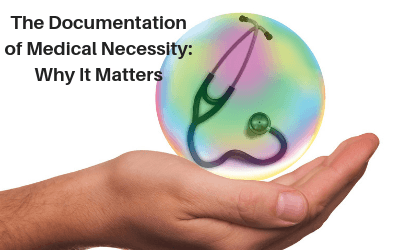 Webinar: The Documentation of Medical Necessity: Why It Matters