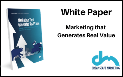 White Paper: Marketing that Generates Real Value